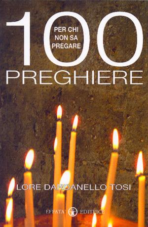Copertina del libro 100 preghiere per chi non sa pregare