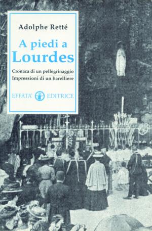 Copertina del libro A piedi a Lourdes