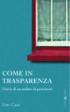 Copertina del libro Come in trasparenza