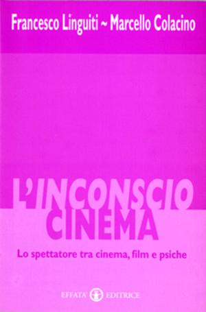 Copertina del libro L'Inconscio Cinema