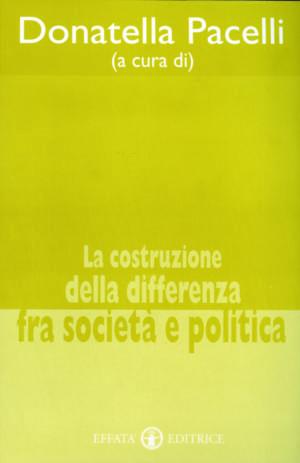 Copertina del libro La costruzione della differenza fra società e politica