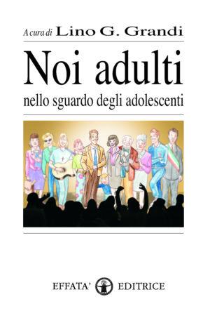 Copertina del libro Noi adulti nello sguardo degli adolescenti