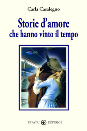 Copertina del libro Storie d'amore che hanno vinto il tempo