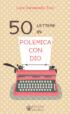 Copertina del libro 50 lettere in polemica con Dio