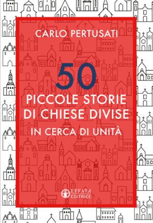 Copertina del libro 50 piccole storie di chiese divise