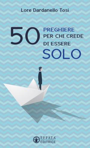 Copertina del libro 50 preghiere per chi crede di essere solo