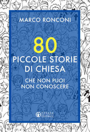 Copertina del libro 80 piccole storie di chiesa che non puoi non conoscere