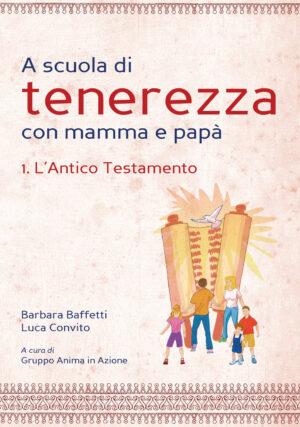 Copertina del libro A scuola di tenerezza con mamma e papà – 1