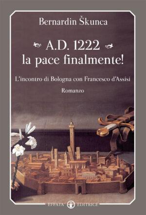 Copertina del libro A.D. 1222 la pace finalmente!