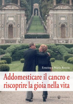 Copertina del libro Addomesticare il cancro e riscoprire la gioia nella vita