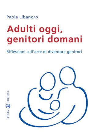 Copertina del libro Adulti oggi, genitori domani