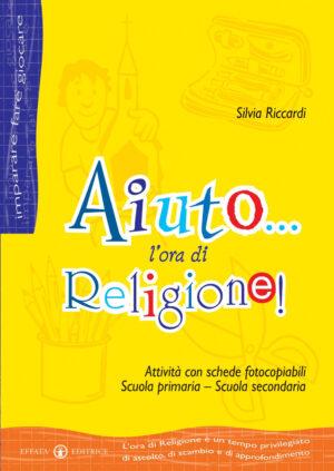 Copertina del libro Aiuto... l'ora di Religione!