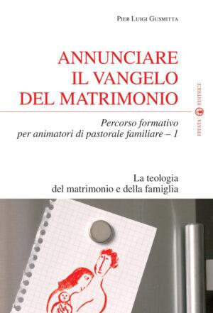 Copertina del libro Annunciare il Vangelo del matrimonio