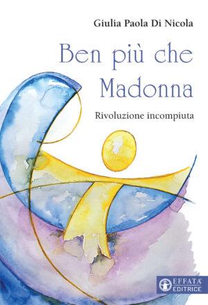 Copertina del libro Ben più che Madonna