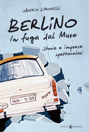 Copertina del libro Berlino. In fuga dal Muro