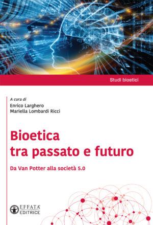 Copertina del libro Bioetica tra passato e futuro