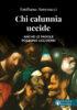 Copertina del libro Chi calunnia uccide