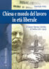 Copertina del libro Chiesa e mondo del lavoro in età liberale