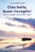 Copertina del libro Ciao bella, buon risveglio!