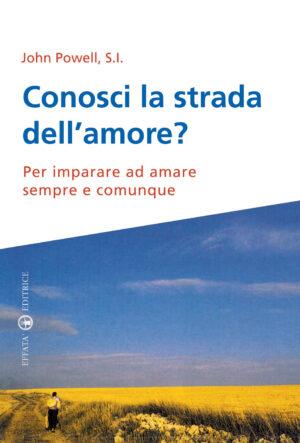 Copertina del libro Conosci la strada dell'amore?