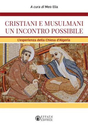 Copertina del libro Cristiani e musulmani un incontro possibile