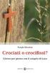 Copertina del libro Crociati o crocifissi?