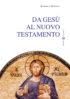 Copertina del libro Da Gesù al Nuovo Testamento