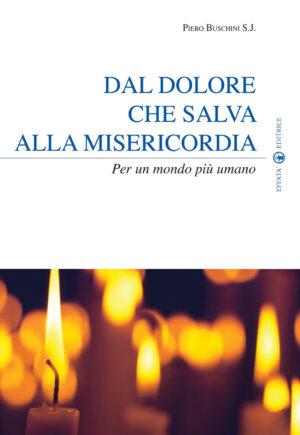 Copertina del libro Dal dolore che salva alla misericordia