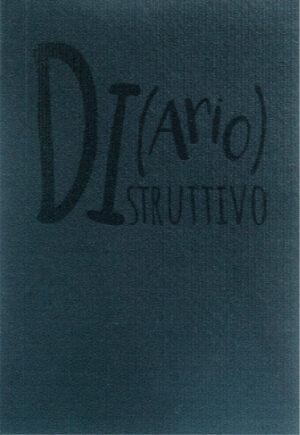 Copertina del libro Di(ario)struttivo