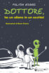 Copertina del libro Dottore, ho un alieno in un occhio!