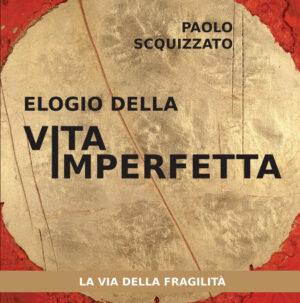 Copertina del libro Elogio della vita imperfetta