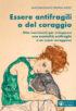 Copertina del libro Essere antifragili o del coraggio
