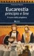 Copertina del libro Eucarestia principio e fine