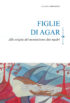 Copertina del libro Figlie di Agar