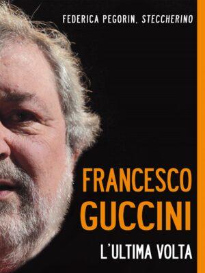 Copertina dell'ebook Francesco Guccini. L'ultima volta