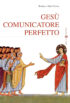 Copertina del libro Gesù comunicatore perfetto