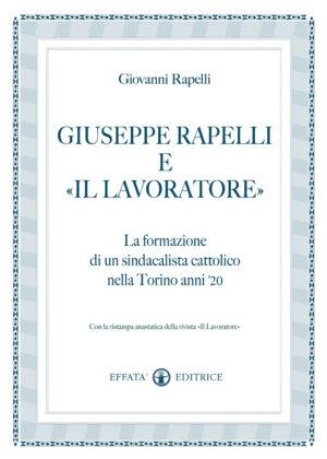 """Copertina del libro Giuseppe Rapelli e """"Il Lavoratore"""""""