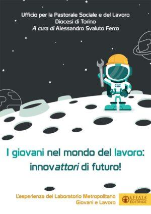 Copertina dell'ebook I giovani nel mondo del lavoro: innovattori di futuro