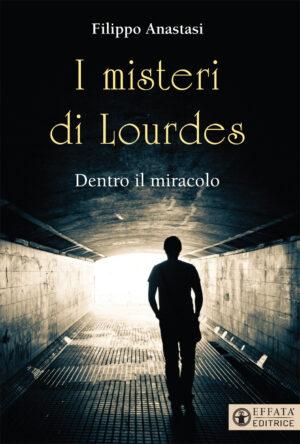 Copertina del libro I misteri di Lourdes