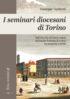 Copertina del libro I seminari diocesani di Torino