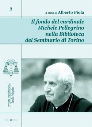 Copertina del libro Il fondo del cardinale Michele Pellegrino nella Biblioteca del Seminario di