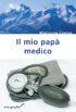 Copertina del libro Il mio papà medico
