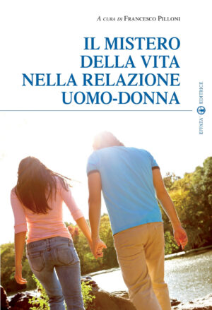 Copertina del libro Il mistero della vita nella relazione Uomo-Donna
