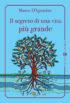 Copertina del libro Il segreto di una vita più grande
