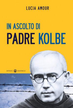 Copertina del libro In ascolto di Padre Kolbe