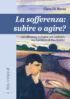 Copertina del libro La Sofferenza: subire o agire?