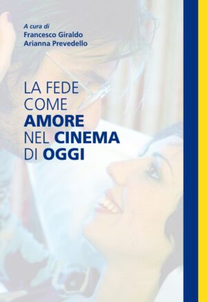 Copertina dell'ebook La fede come amore nel cinema di oggi