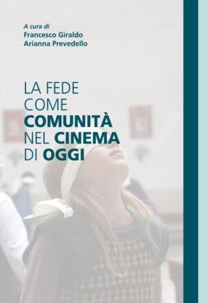 Copertina dell'ebook La fede come comunità nel cinema di oggi