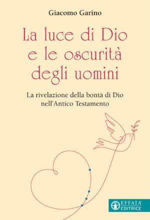 Copertina del libro La luce di Dio e le oscurità degli uomini