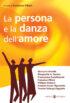 Copertina del libro La persona e la danza dell'amore
